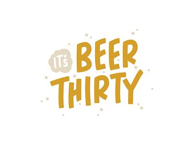 It's Beer Thirty fun bubbles beer30 drink typography type beer