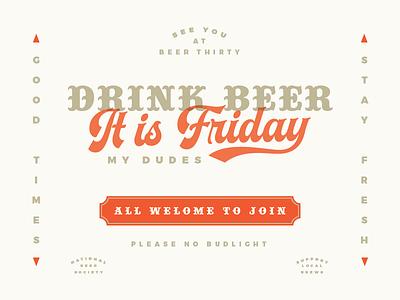 It is Friday, my dudes! club beer30 drink typography type beer