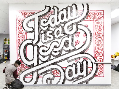 Today is a Good Day paisley script ice cube hippop lettering typography type mural