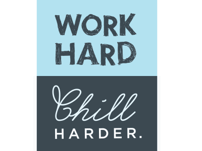 Work Hard Chill Harder typography posters inspiration motivation