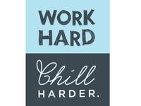 Work Hard Chill Harder