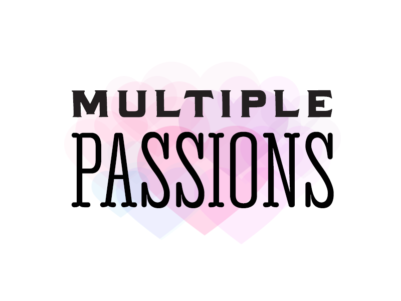 Multiple Passions typography transparency