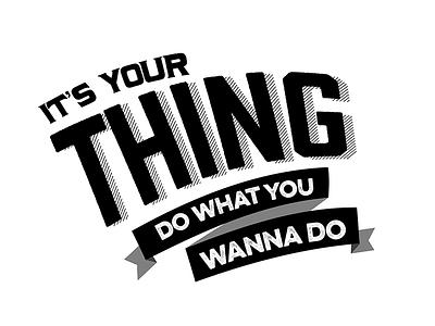 Do what you wanna do typography song lyrics boredom