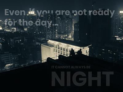 IT CANNOT ALWAYS BE NIGHT (DONDA) design challenge typography art lyrics praise god kanye west landscape night rooftop dribbbleweeklywarmup donda