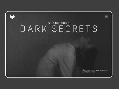 Share Your DARK SECRETS UI Deisgn Concept graphicdesign web ui design