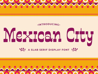 Mexican City - A Slab Serif Display Font poster jacket urban logo quotes apparel south america branding authentic rustic retro vintage 90s west slab serif display serif sombrero western mexican