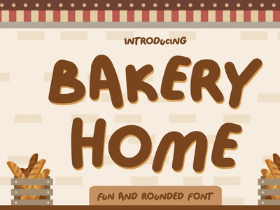 Bakery Home – Funny Font playful