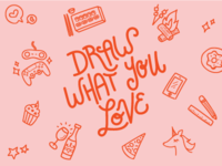 Draw What You Love