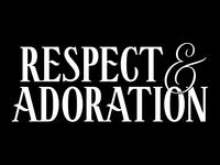Respect & Adoration - Lettered