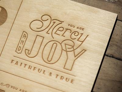 Mercy & Joy –Lettered & Lasered