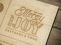 Mercy & Joy – Lettered & Lasered