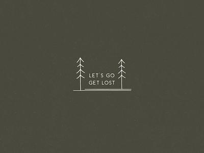 Let's Go Get Lost sun mountain tree travel adventure outdoors nature typography type design branding logo illustrator simple minimalism minimal minimalistic illustration art illustration