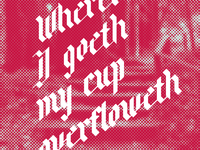 Wherever I goeth, my cup overfloweth.
