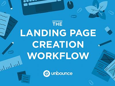 The Landing Page Creation Workflow illustration branding marketing blue unbounce workflow design landingpage