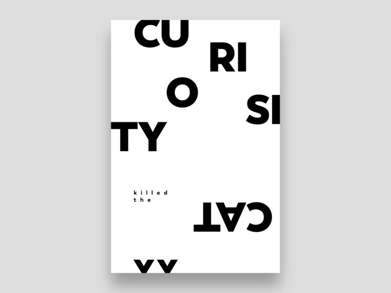 Curiosity Killed the Cat | Poster | Day 2 metaphor idioms poster design typography minimal bold sans serif black and white swiss style branding type brand identity visual identity modern print cat curiosity abstract geometric art print