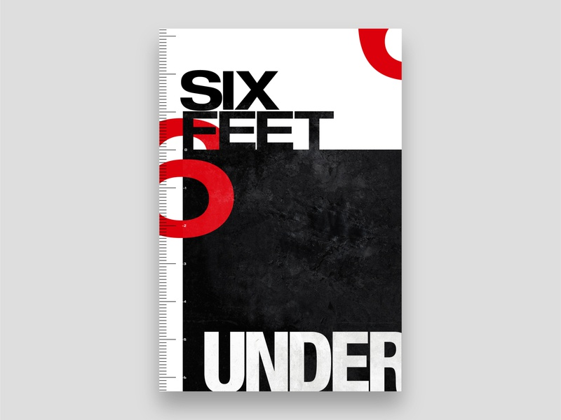 Six Feet Under | Poster | Day 3 composition minimalist typography design metal dark wall art art print geometric abstract print modern visual identity brand identity branding swiss style sans serif bold minimal typography poster design