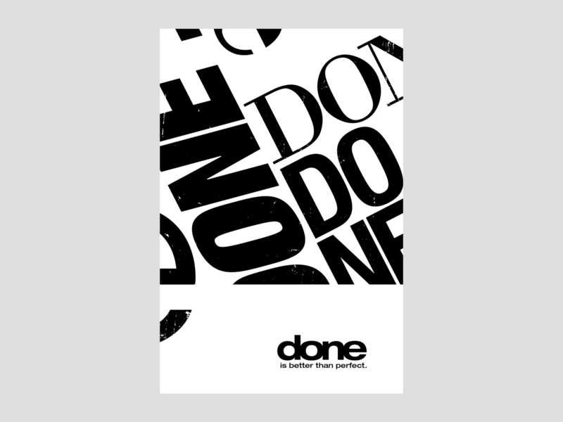 Done is better than perfect | Poster | Day 7 funky bold type swissdesign modern experimental type experimental visual identity brand identity branding black and white black  white metaphor idioms bold design texture grungy typography poster design poster