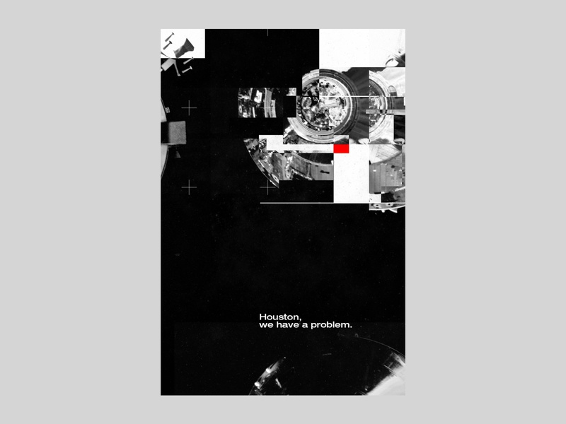 Houston, we have a problem | Poster | Day 10 brand identity visual identity branding poster design experimental science abstract modern cosmos houston spacesuit spaceflight nasa rocket stars astronomy moon landing apollo spaceship space