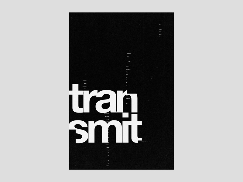 Transmit | day 21 swissstyle swissdesign exokim exo transmit typedesign typography type helvetica graphic design poster design minimal dailydype typedaily experimental design typography poster branding geometry blackandwhite poster