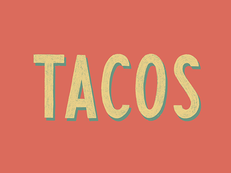 Tacos texture typography type tuesday texas taco tacos