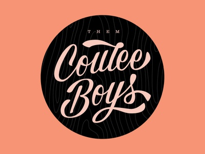 Them Coulee Boys script handlettering lettering type typography bluegrass wood woodgrain rustic wisconsin band logo