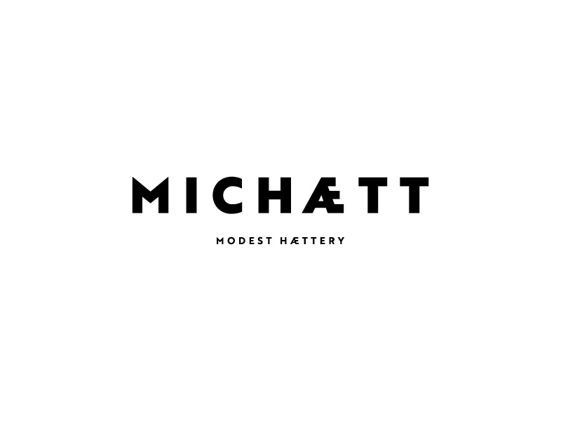 MICHAETT // Modest Haettery