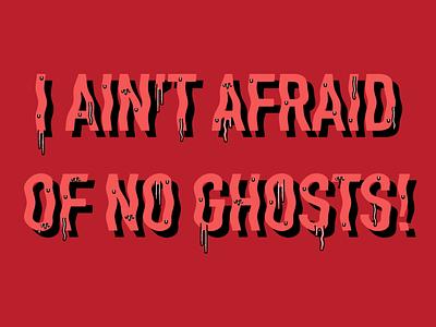 I AIN'T AFRAID OF NO GHOSTS halloween spooky drip font drip illustrator