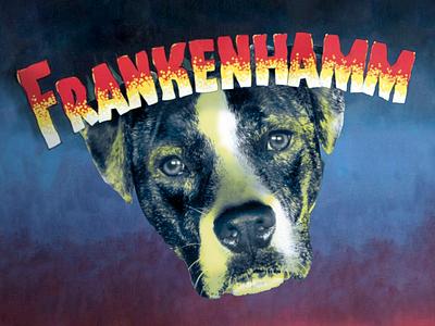 Frankenhamm photoshopped illustration frankenstein movie poster horror dog halloween