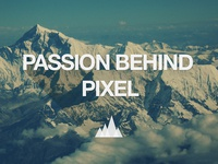 Passion Behind Pixel