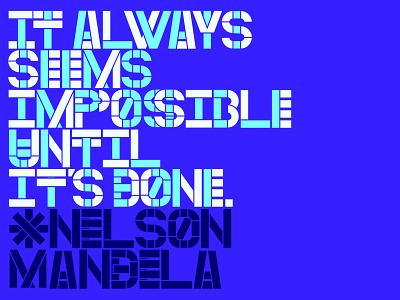Mandela typeface designer typedesign stencil modern sanserif sans serif custom type message type art typography type font lettering quote southamerica sudamerica typeface impossible mandela