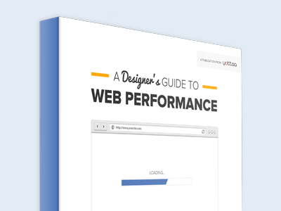 [Ebook] A Designer's Guide to Web Performance ebook cover web performance wpo web performance optimization css html javascript images yottaa