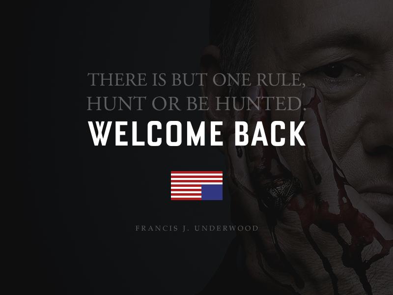 Francis Underwood Hunt or Be Hunted house of cards francis underwood frank underwood netflix quote kevin spacey