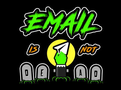 Email Is Not Dead email newsletter responsive email html email email development email design email emailtees