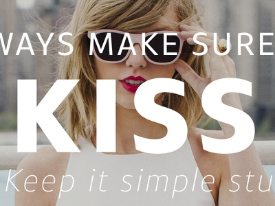 Keep it simple stupid define dictionary clean simple kiss taylor swift