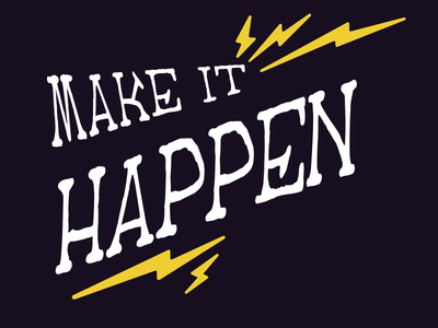🗣 The Motto: Make It Happen ⚡️ electricity voltage high voltage font tattoo t-shirt type typography motto purple yellow lightning bolt