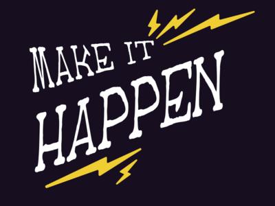 🗣 The Motto: Make It Happen ⚡️