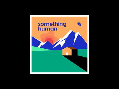 Podcast cover illustration • Something Human podcast landscape mountains flat art deco album art poster golden ratio colorful illustration