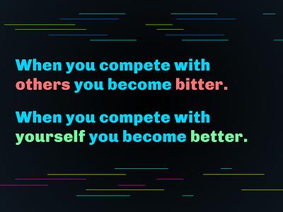 Compete with your best self design branding newyears quote dribbleweeklywarmup weeklywarmup