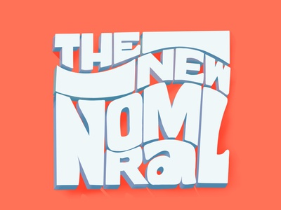 The new normal badge logo lettering art normal lockdown quarantine bold type 3d letters block type wavy letters block letters lettering letters for may the new normal type hand lettering colour typography hand drawn illustration
