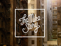 The Mike Story