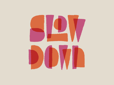 Slow down mid-century illustration sketches hand lettering letters typography type hand-lettering lettering