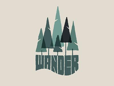 Wander typography type hand-lettering lettering forest illustration wanderlust wander