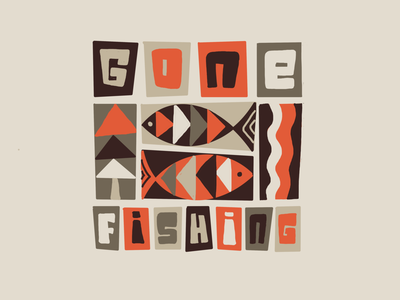 Gone Fishing fishing fishes midmodern retro illustration typography type hand-lettering lettering