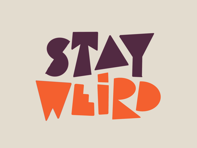 Stay weird procreate ipadpro hand lettering illustration drawing letters logo typography type hand-lettering lettering