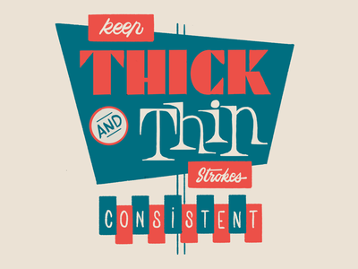 Keep Thick and Thin Strokes consistent type fonts lettering signs vintage retro neons