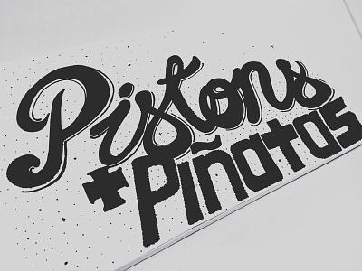 Inktober Day 2 ink typography hand done inktober2016 inktober pistons and piñatas