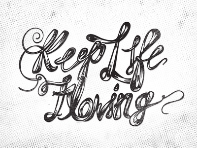 Keep Life Flowing / Mural drawing flow tattoo ink lettering typography halftone mural