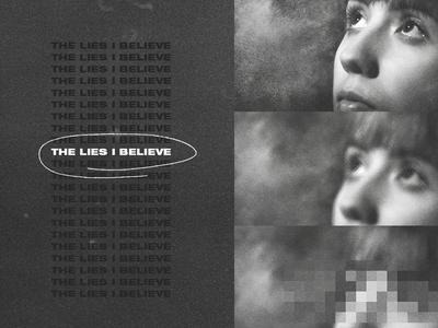 The Lies I Believe