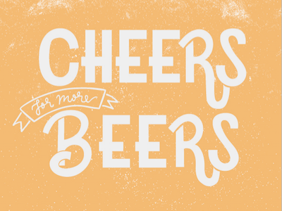 Cheers for more Beers
