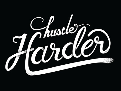 Hustle Harder Typography logotype script drawn type hand lettering dimensional type lettering typography